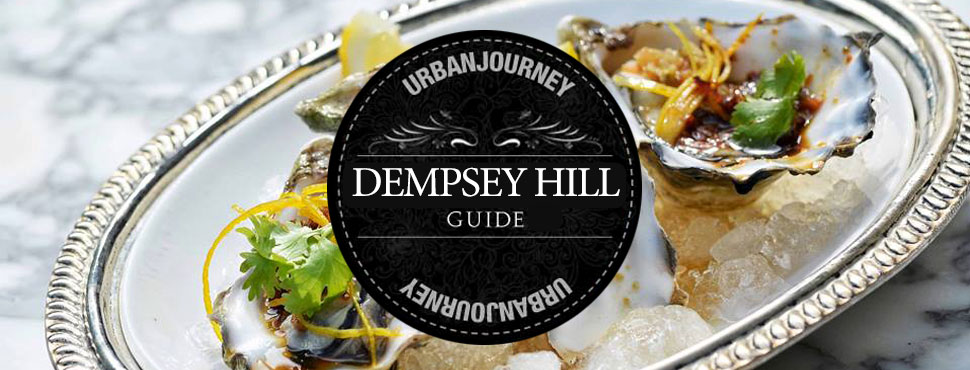 UrbanJourney's Guide to Dempsey Hill