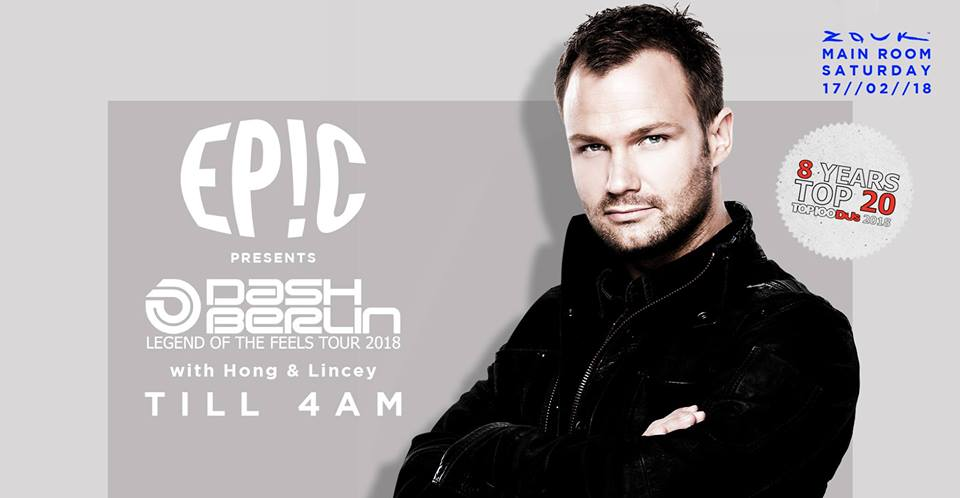 17 Feb, EPIC presents Dash Berlin with Hong & Lincey